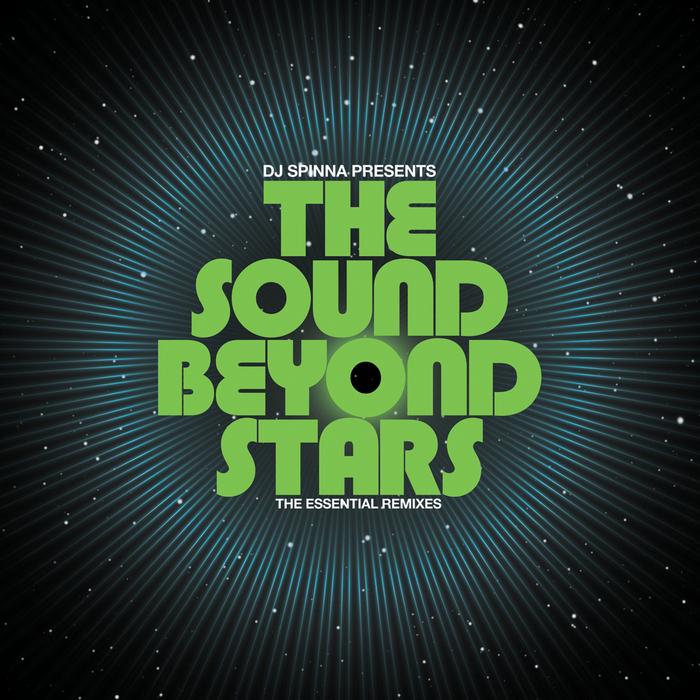 DJ Spinna Presents The Sound Beyond Stars – The Essential Remixes (BBE)