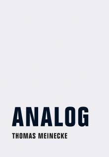 Drehende Scheiben, laufende Spulen: Thomas Meinecke – Analog
